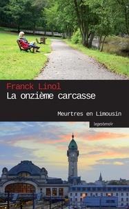 Franck Linol - Meurtres en Limousin : La onzième carcasse - Mystères à la morgue de Limoges.