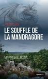 Franck Linol - Meurtres en Limousin  : Le souffle de la mandragore - Un polar au pays des légendes limousines.