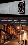Franck Linol - Meurtres en Limousin  : Rendez-vous avec le tueur - Un polar régional haletant.