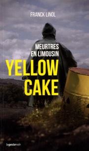 Franck Linol - Yellow Cake - Meurtres en Limousin.