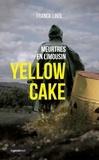 Franck Linol - Meurtres en Limousin  : Yellow Cake - Un polar écolo palpitant.