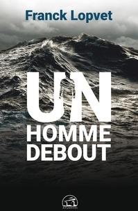 Franck Lopvet et Christel Seval - Un homme debout.