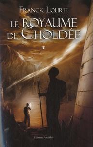 Franck Lourit - Le Royaume de Choldée Tome 1 : Le grimoire.