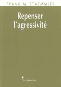 Franck M. Staemmler - Repenser l'agressivité.