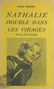 Franck Marchal - Nathalie double dans les virages.