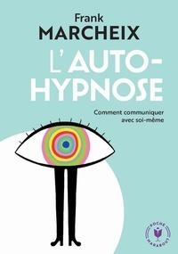 Franck Marcheix - L'auto-hypnose.
