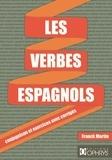 Franck Martin - Les verbes espagnols - Conjugaison et exercices avec corrigés.