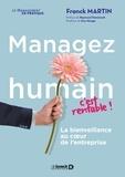 Franck Martin - Managez humain, c'est rentable ! - La bienveillance au coeur de l'entreprise.
