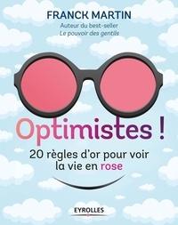 Optimistes! - Les règles dor pour voir la vie en rose.pdf