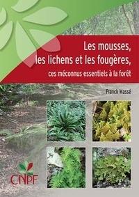 Franck Massé - Les mousses, les lichens et les fougères, ces méconnus essentiels à la forêt.