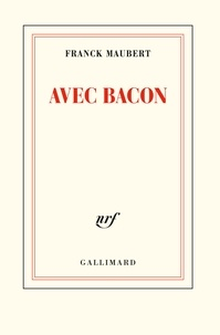 Franck Maubert - Avec Bacon.