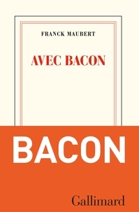 Franck Maubert - Avec Bacon.