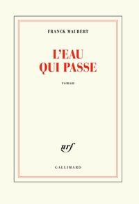 Franck Maubert - L'eau qui passe.