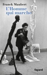 Franck Maubert - L'homme qui marche.