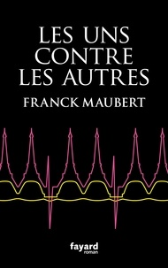 Franck Maubert - Les uns contre les autres.