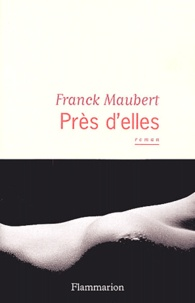 Franck Maubert - Près d'elles.