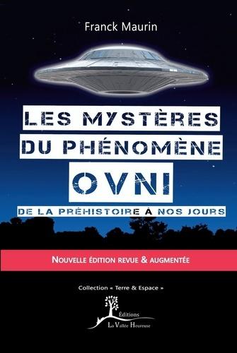 Les mystères du phénomène OVNI. De la préhistoire à nos jours
