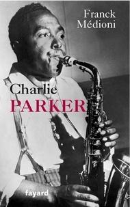 Franck Médioni - Charlie Parker.