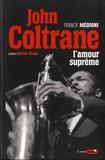 Franck Médioni - John Coltrane - L'amour suprême.