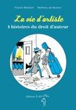 Franck Médioni et Mathieu de Muizon - La vie d'artiste - 4 histoires du droit d'auteur.