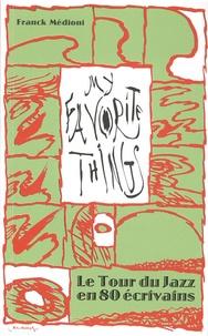 Franck Médioni - Le tour du jazz en 80 écrivains - My favorite things.