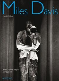 Franck Médioni - Miles Davis - 80 musiciens de jazz témoignent.