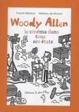 Franck Médioni et Mathieu de Muizon - Woody Allen - Le cinéma dans tous ses états.