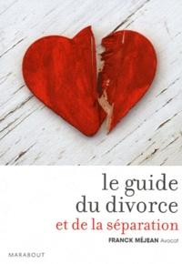 Franck Méjean - Guide du divorce et de la séparation.
