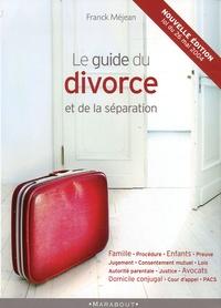 Franck Méjean - Le Guide du divorce et de la séparation.