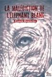 Franck Membribe - La malédiction de l'éléphant blanc.