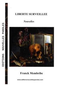 Franck Membribe - Liberté surveillée.