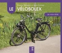 Franck Méneret et Jean Goyard - Le VéloSolex de mon père.