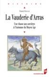 Franck Mercier - La Vauderie d'Arras - Une chasse aux sorcières à l'Automne du Moyen Age.