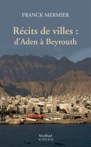 Récits de villes : dAden à Beyrouth.pdf