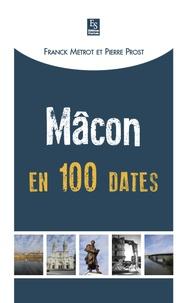 Franck Métrot et Pierre Prost - Mâcon en 100 dates.