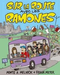 Franck Meyer et Monte A Melnick - Sur la route avec les Ramones.
