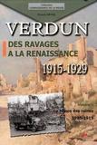 Franck Meyer - Verdun, des ravages à la renaissance 1915-1929 - Volume 1, Le temps des ruines 1915-1919.