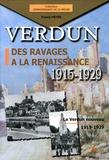 Franck Meyer - Verdun, des ravages à la renaissance 1915-1929 - Volume 2, Le Verdun nouveau 1919-1929.