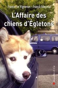 Franck Meynial et Francette Vigneron - L'Affaire des chiens d'Egletons.