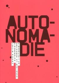 Franck Michel - Autonomadie - Essai sur le nomadisme et l'autonomie.