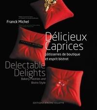 Franck Michel - Délicieux caprices - Pâtisseries de boutique et esprit bistrot.