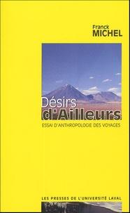 Franck Michel - Désirs d'Ailleurs - Essai d'anthropologie des voyages.