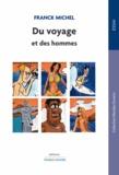 Franck Michel - Du voyage et des hommes - Désirs d'ailleurs revisited.