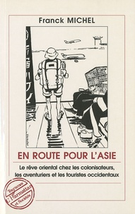 Goodtastepolice.fr En route pour l'Asie - Le rêve oriental chez les colonisateurs, les aventuriers et les touristes occidentaux Image