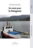 Franck Michel - En route pour la Patagonie.