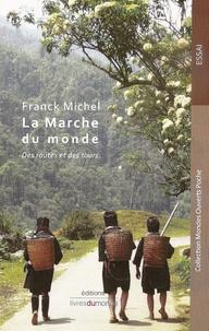 Franck Michel - La marche du monde - Des routes et des tours.
