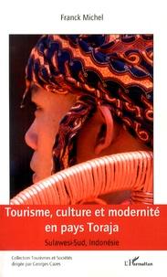 Franck Michel - Tourisme, culture et modernité en pays Toraja - Sulawesi-Sud, Indonésie.