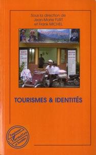 Franck Michel et Jean-Marie Furt - Tourismes & identités.