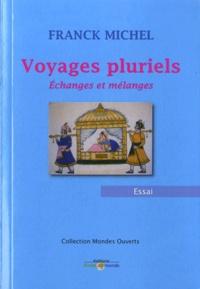 Franck Michel - Voyages pluriels - Echanges et mélanges.