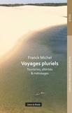 Franck Michel - Voyages pluriels - Tourisme, altérités & métissage.